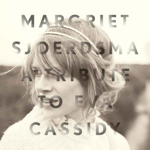 Margriet Sjoerdsma A tribute to Eva Cassidy